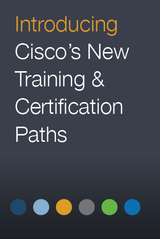 Ciscos-New-Training-And-Certification-Paths